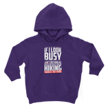 If I Look Busy Don't Disturb Me Unless You Plan To Take Me Hiking Seriously. Only Hiking Classic Kids Hoodie