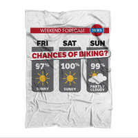 Weekend Weather Sunny With a Chance of Biking? Sublimation Adult Blanket