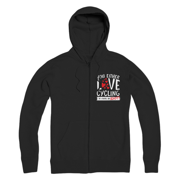 You Either Love Cycling Or You're An Idiot! Premium Adult Zip Hoodie