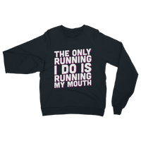 The Only Running I Do Is Running My Mouth Classic Adult Sweatshirt