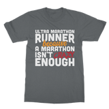 Ultra Marathon Runner Because A Marathon Isn't Crazy Enough Classic Adult T-Shirt