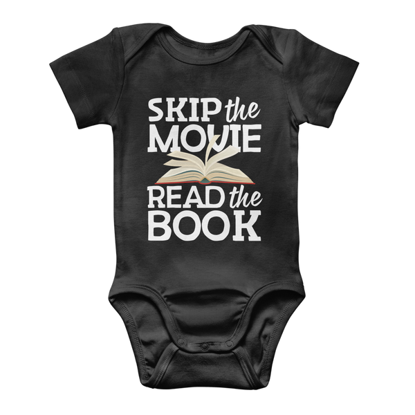 Skip the Movie Read the Book Classic Baby Onesie Bodysuit