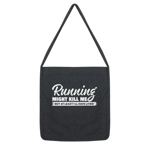 Running Might Kill Me Classic Tote Bag