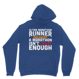 Ultra Marathon Runner Because A Marathon Isn't Crazy Enough Classic Adult Hoodie