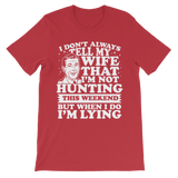 I Don't Always Tell My Wife That I'M Not Hunting This Weekend But When I Do I'M Lying Classic Kids T-Shirt
