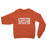 Marathon 10K With A 20 Mile Victory Lap Classic Adult Sweatshirt