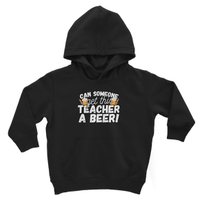 Can Someone Get This Teacher a Beer! Classic Kids Hoodie