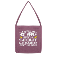 The Weak Need Not Apply Being a Scout Leader Aint No 9 to 5 Classic Tote Bag