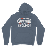 I Convert Caffeine into Cycling Classic Adult Hoodie
