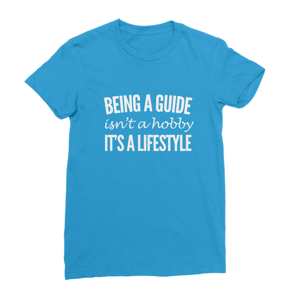 Being A Guide Isn't A Hobby It's A Lifestyle Classic Women's T-Shirt