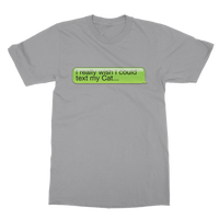 I Really Wish I Could Text my Cat Classic Adult T-Shirt