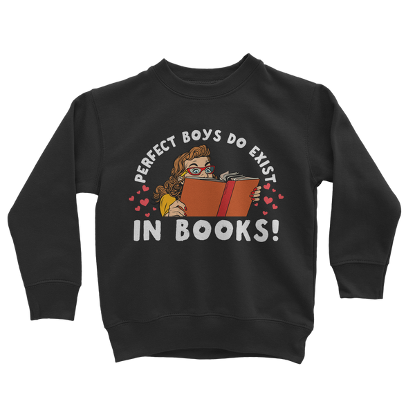 Perfect Boys Do Exist in Books! Classic Kids Sweatshirt