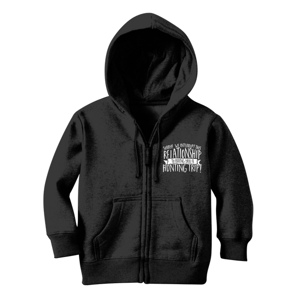 Sorry We Interrupt This Relationship To Bring You A Hunting Trip Classic Kids Zip Hoodie