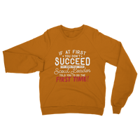 If At First You Don't Succeed Try Doing What Your Scout Leader Told You The First Time Classic Adult Sweatshirt