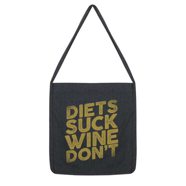 Diets Suck Wine Don't Classic Tote Bag