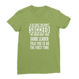 If At First You Don't Succeed Guide Leader Classic Women's T-Shirt