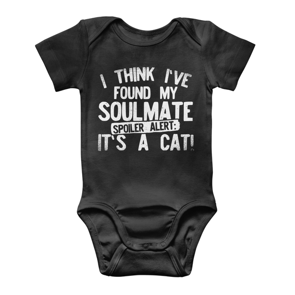 I Think Ive Found My Soulmate Spoiler Alert its a Cat Classic Baby Onesie Bodysuit