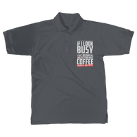 If I Look Busy Don't Disturb Me Unless You Plan To Take Me Coffee Seriously. Only Coffee Classic Women's Polo Shirt