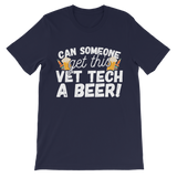 Can Someone Get Vet Tech a Beer! Classic Kids T-Shirt