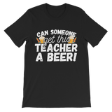 Can Someone Get This Teacher a Beer! Premium Kids T-Shirt