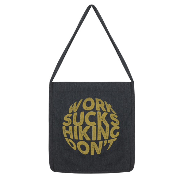 Work Sucks Hiking Don't Classic Tote Bag