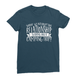 Sorry We Interrupt This Relationship To Bring You A Camping Trip Classic Women's T-Shirt