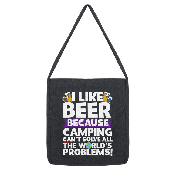 I Like Beer as Camping Can't Solve All The World's Problems! Classic Tote Bag