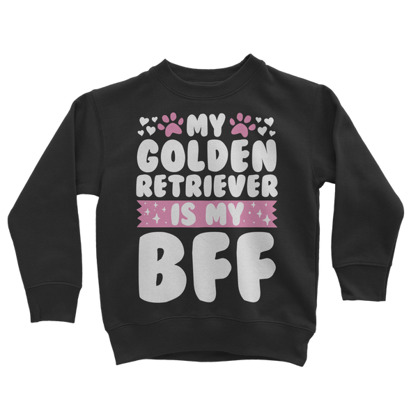 My Golden Retriever is My BFF Classic Kids Sweatshirt