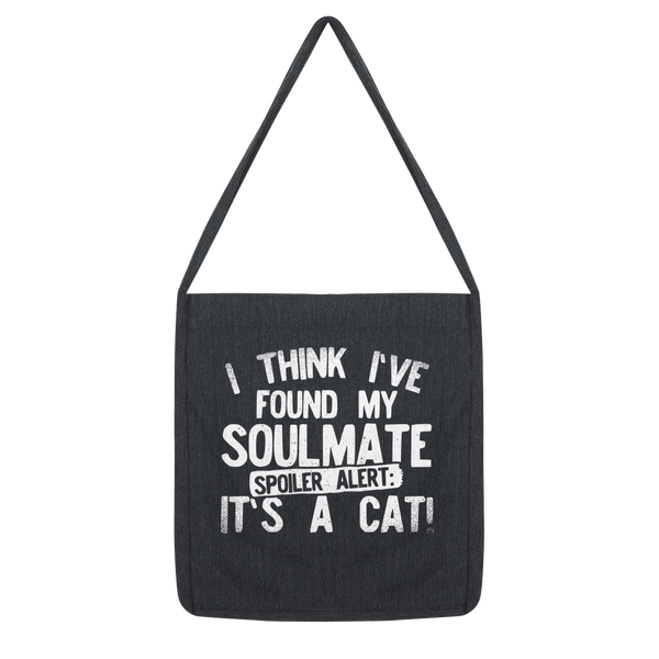 I Think Ive Found My Soulmate Spoiler Alert its a Cat Classic Tote Bag