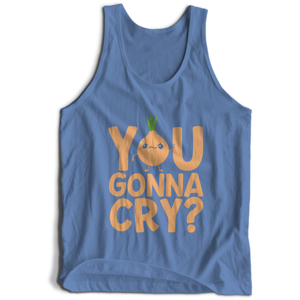 You Gonna Cry Unisex Tank Top