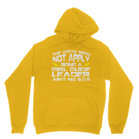 The Weak Need Not Apply Being a Girl Guide Aint No 9 to 5 Classic Adult Hoodie