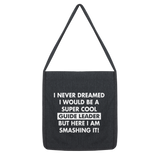 I Never Dreamed I Would Be A Super Cool Guide Leader Classic Tote Bag