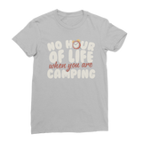 No Hour of Life is Wasted With A Camping Classic Women's T-Shirt