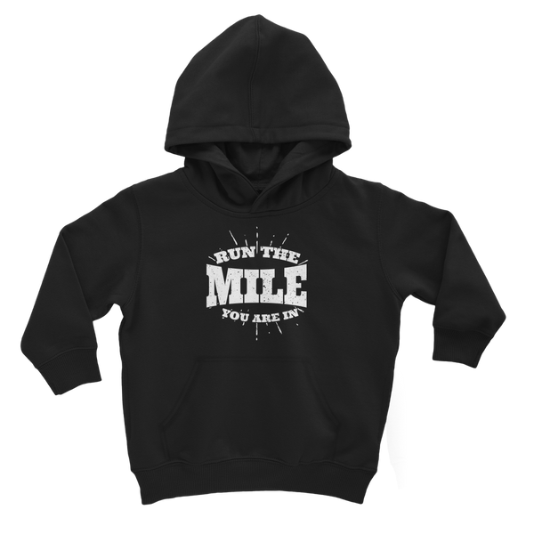 Run The Mile You Are In Classic Kids Hoodie