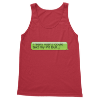 I Really Wish I Could Text my Pitbull Classic Adult Tank Top
