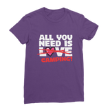All You Need is Love No Camping! Classic Women's T-Shirt