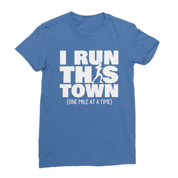 I Run This Town Male Runner Classic Women's T-Shirt