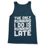 The Only Running I Do Is Running Late Classic Adult Tank Top