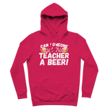 Can Someone Get This Teacher a Beer! Premium Adult Hoodie