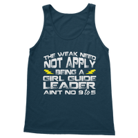 The Weak Need Not Apply Being a Girl Guide Aint No 9 to 5 Classic Adult Tank Top
