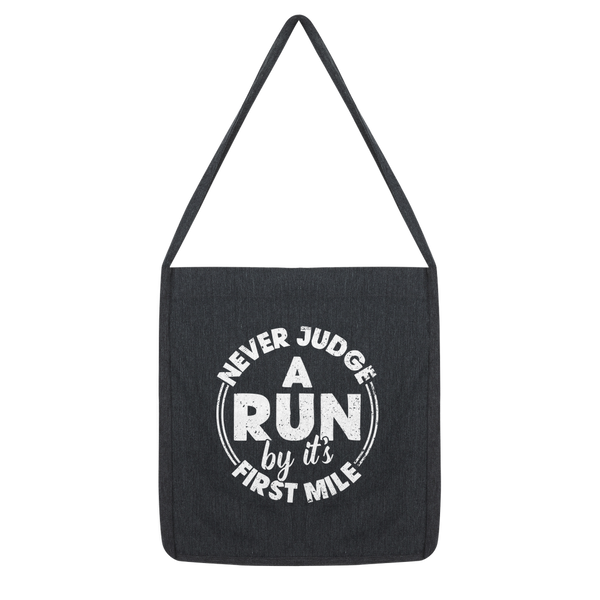 Never Judge A Run By It's First Mile Classic Tote Bag