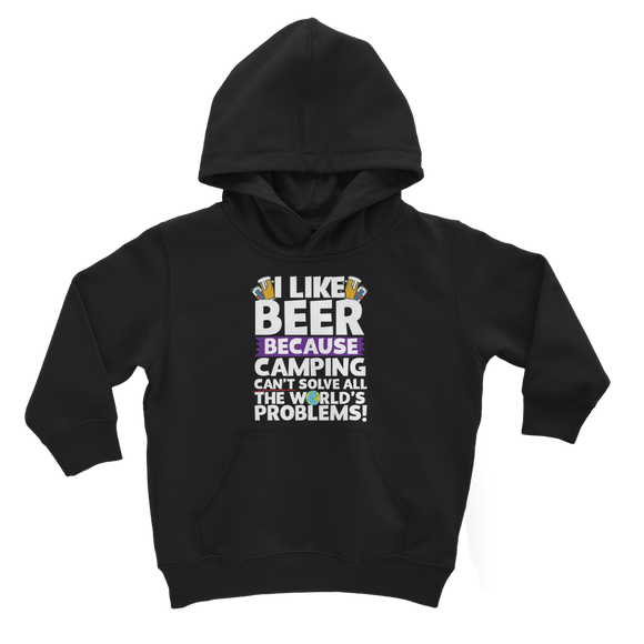 I Like Beer as Camping Can't Solve All The World's Problems! Classic Kids Hoodie