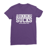 Running Sucks The Evil From My Soul Classic Women's T-Shirt