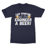 Can Someone Get This Engineer a Beer! Classic Adult T-Shirt