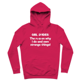 Girl Guides: The Reason Why I Do And Own Strange Things! Premium Adult Hoodie