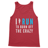 I Run To Burn Off The Crazy Classic Women's Tank Top