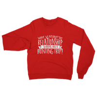 Sorry We Interrupt This Relationship To Bring You A Hunting Trip Classic Adult Sweatshirt
