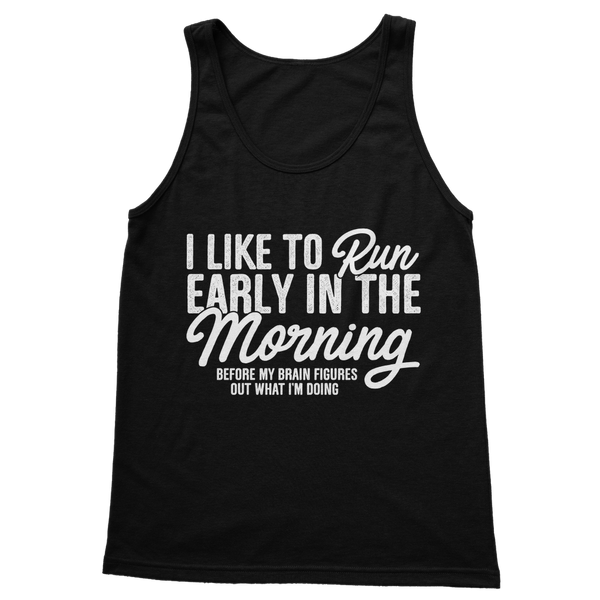 I Like To Run Early In The Morning Classic Adult Tank Top
