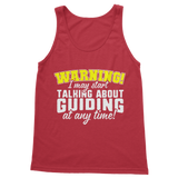 Warning I May Start Talking About Guiding At Any Time! Guide Classic Women's Tank Top