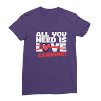 All You Need is Love No Camping! Premium Jersey Women's T-Shirt